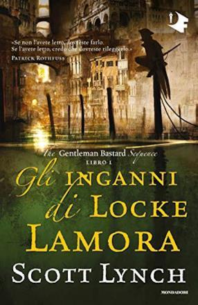 Gli inganni di Locke Lamora. The Gentleman Bastard sequence: 1
