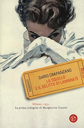 La squillo e il delitto di Lambrate. Milano, 1951