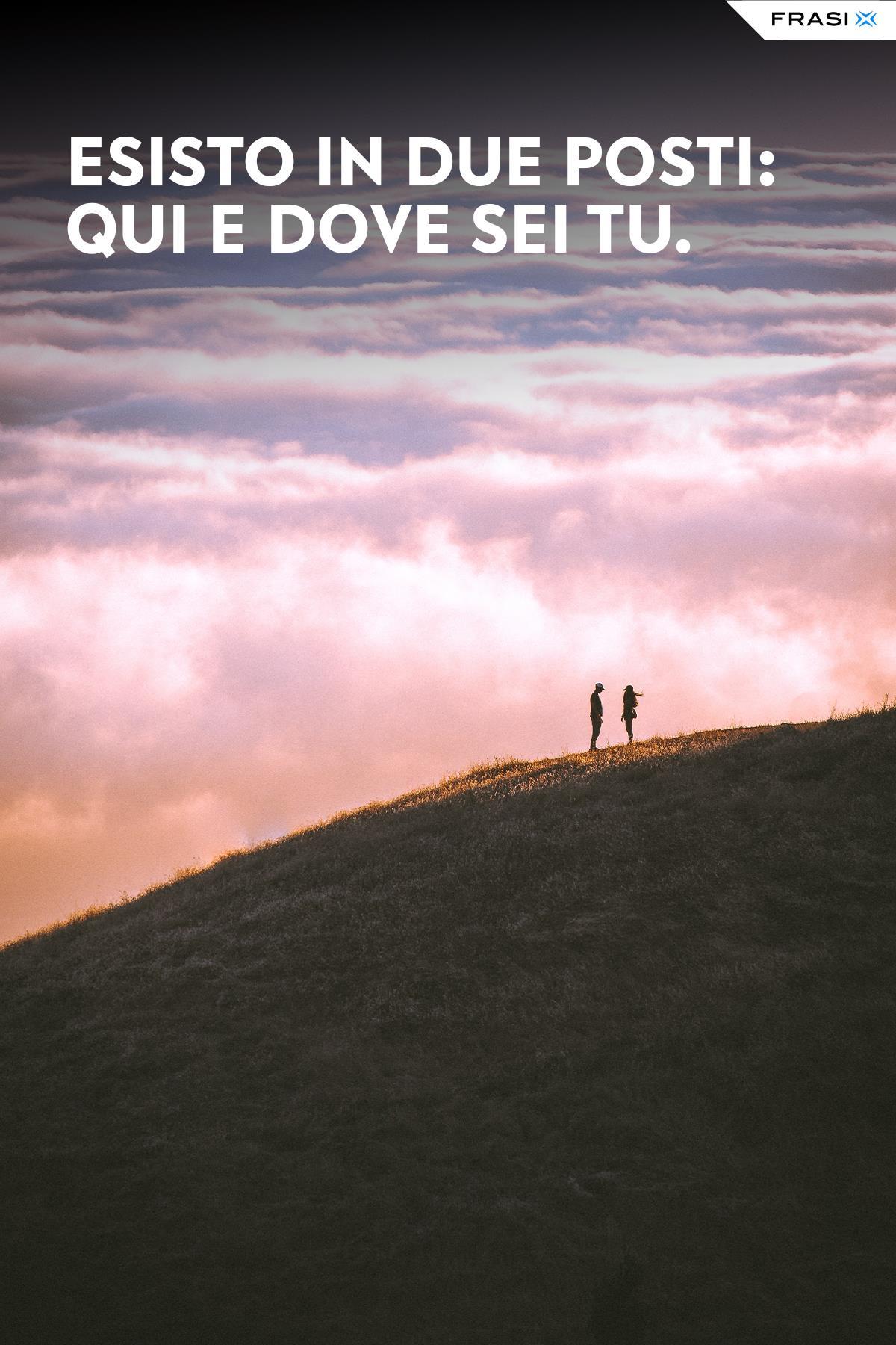 Frasi belle sull'amore esistere dove sei tu