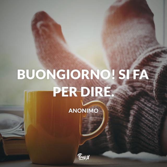 Immagine divertente con tazza e frase Buongiorno! Si fa per dire.