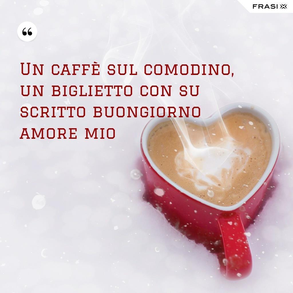 Un caffè sul comodino, un biglietto con su scritto buongiorno amore mio