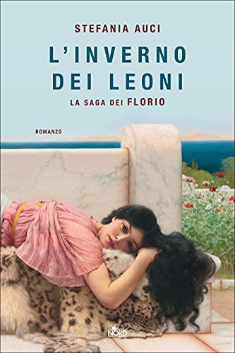L'inverno dei Leoni. La saga dei Florio