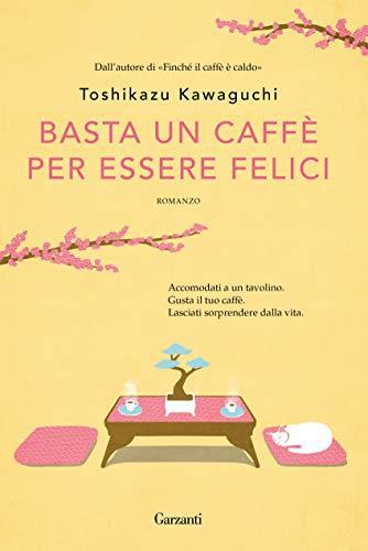Basta un caffè per essere felici (copertina flessibile)