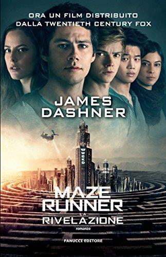 Maze Runner - La rivelazione (Fanucci Narrativa Vol. 3) Formato Kindle