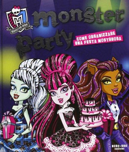 Monster party. Monster High. Ediz. illustrata