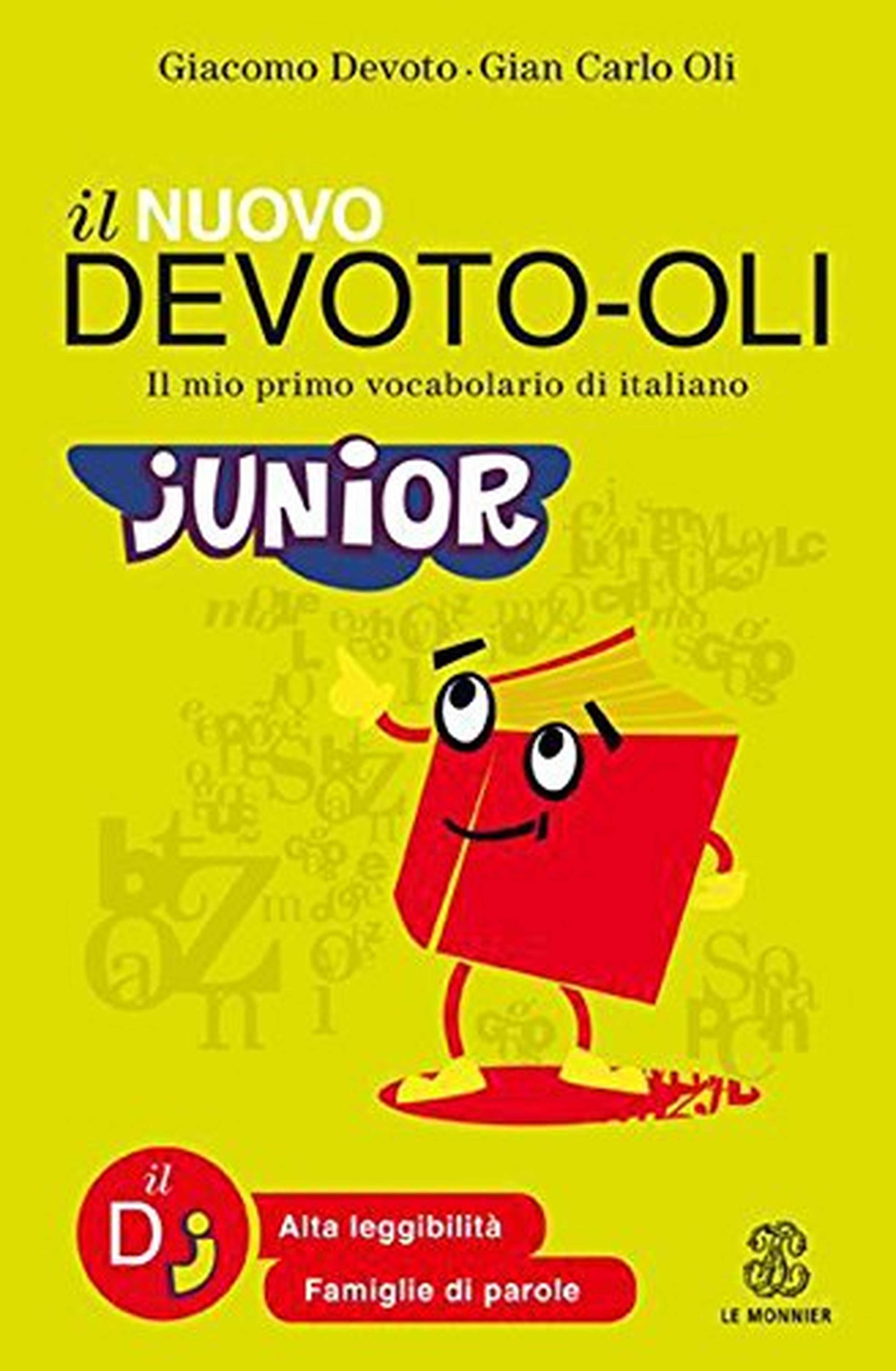 Il nuovo Devoto-Oli junior. Il mio primo vocabolario di italiano. Ediz. ad alta leggibilità