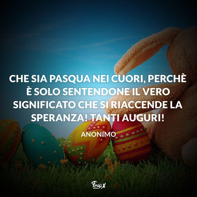 Che sia Pasqua nei cuori, perchè è solo sentendone il vero significato che si riaccende la speranza! Tanti Auguri!