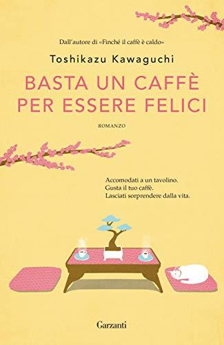 Basta un caffè per essere felici (formato Kindle)