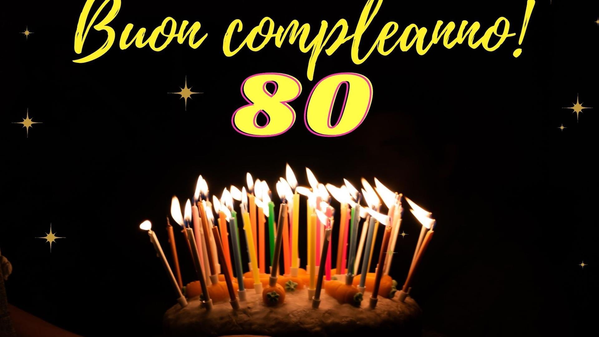 Frasi Di Compleanno 80 Anni Le Piu Belle Per I Tuoi Auguri