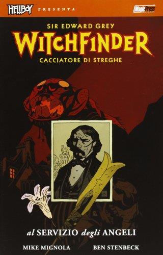 Al servizio degli angeli. Hellboy presenta Witchfinder (Vol. 1)