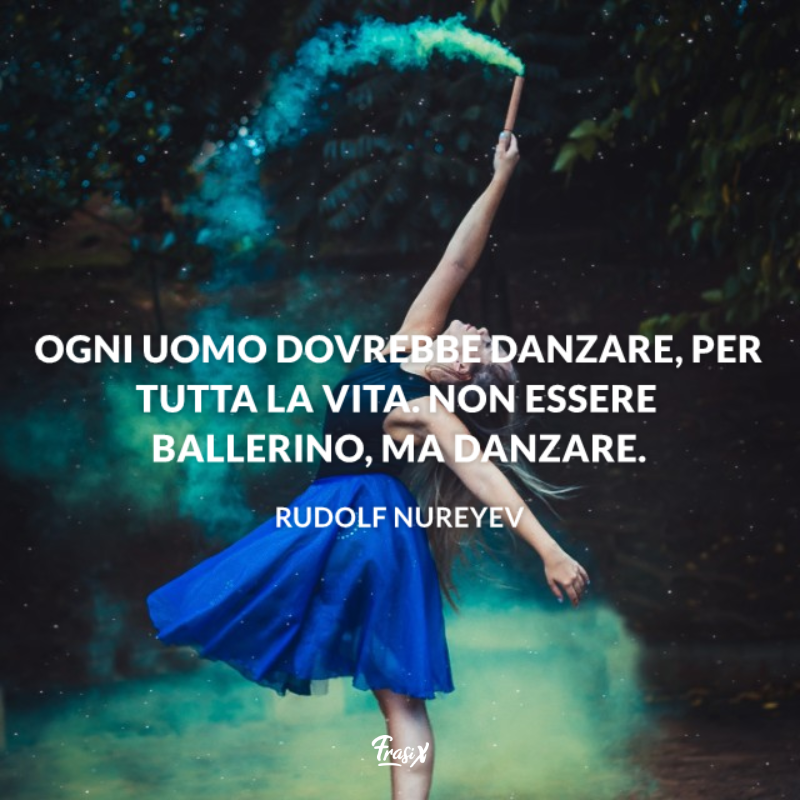Immagine con citazione Rudolf per frasi sulla danza