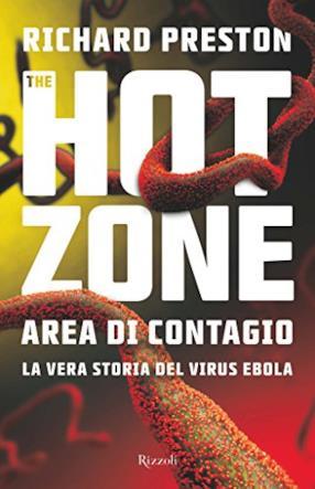 The Hot Zone: Area di contagio. La vera storia del virus ebola (Formato Kindle)