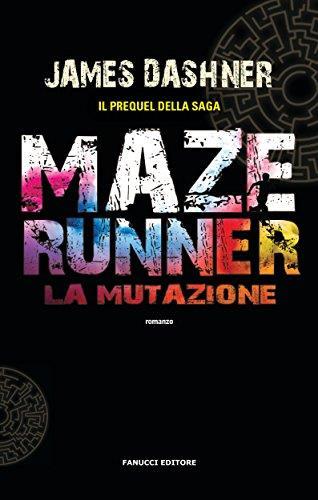 Maze Runner - La mutazione (Fanucci editore) Formato Kindle