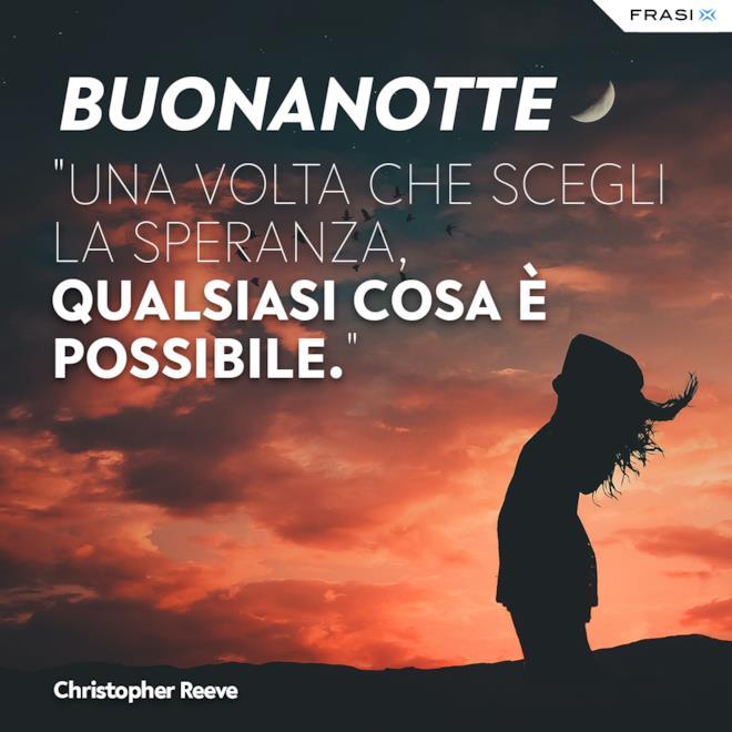 Buonanotte di speranza frasi Christopher Reeve