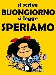 Una battuta per augurare buongiorno con immagine Mafalda