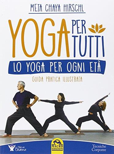 Yoga per tutti. Lo yoga per ogni età