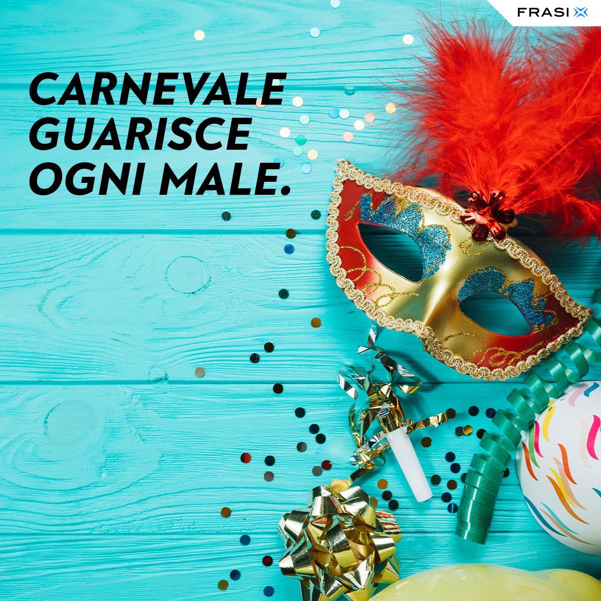 Carnevale guarisce ogni male frasi