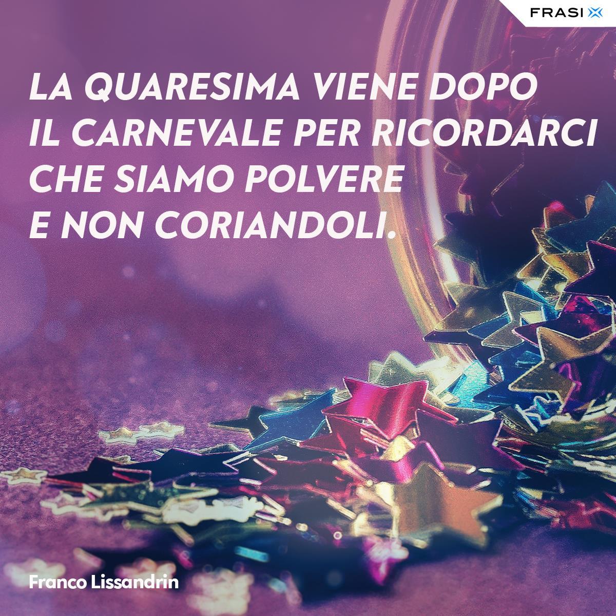 Frasi celebri sul Carnevale Franco Lissandrin
