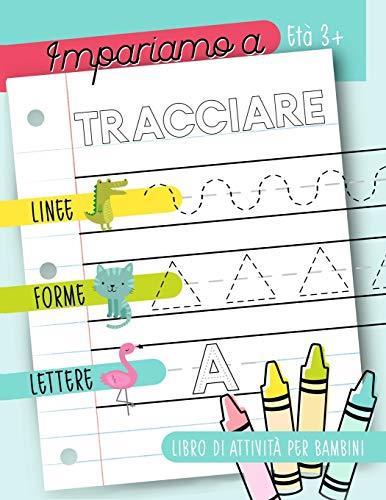 Impariamo a tracciare: Linee forme lettere